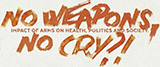 No weapons, no cry